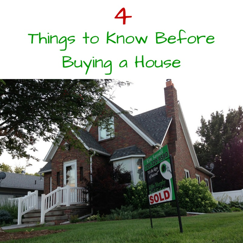 4 Things to Know Before Buying a House